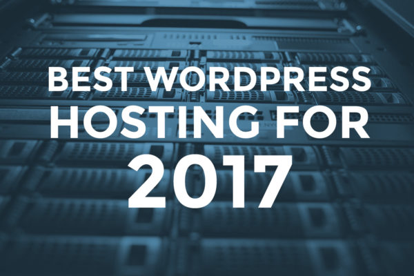 Best WordPress Hosting Recommendations for 2017