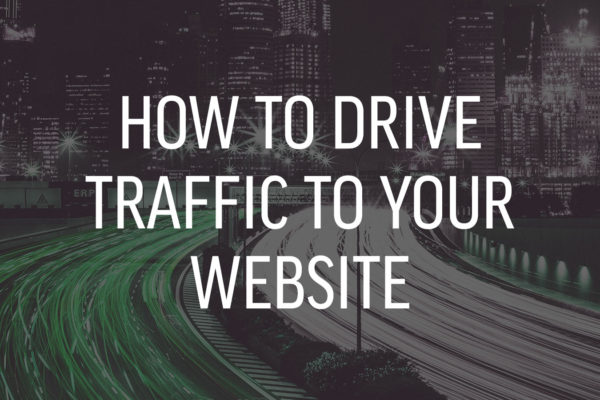 How do I drive traffic to my website?